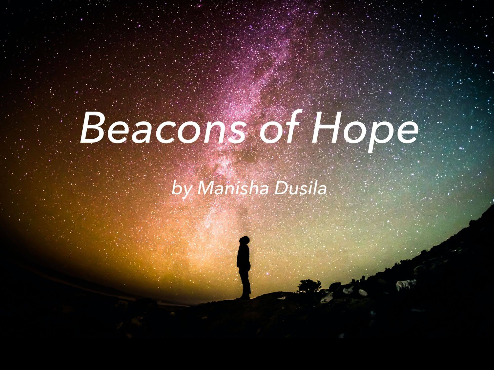 Beacons of Hope by Manisha Dusila