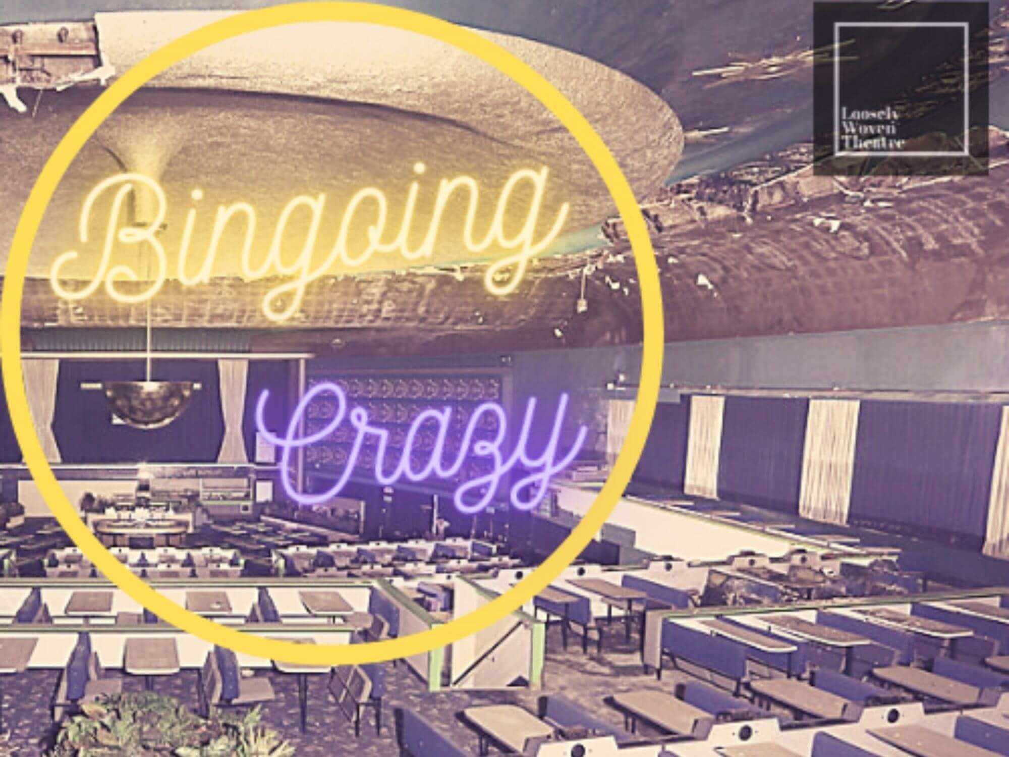 Bingoing Crazy by Loosely Woven Theatre