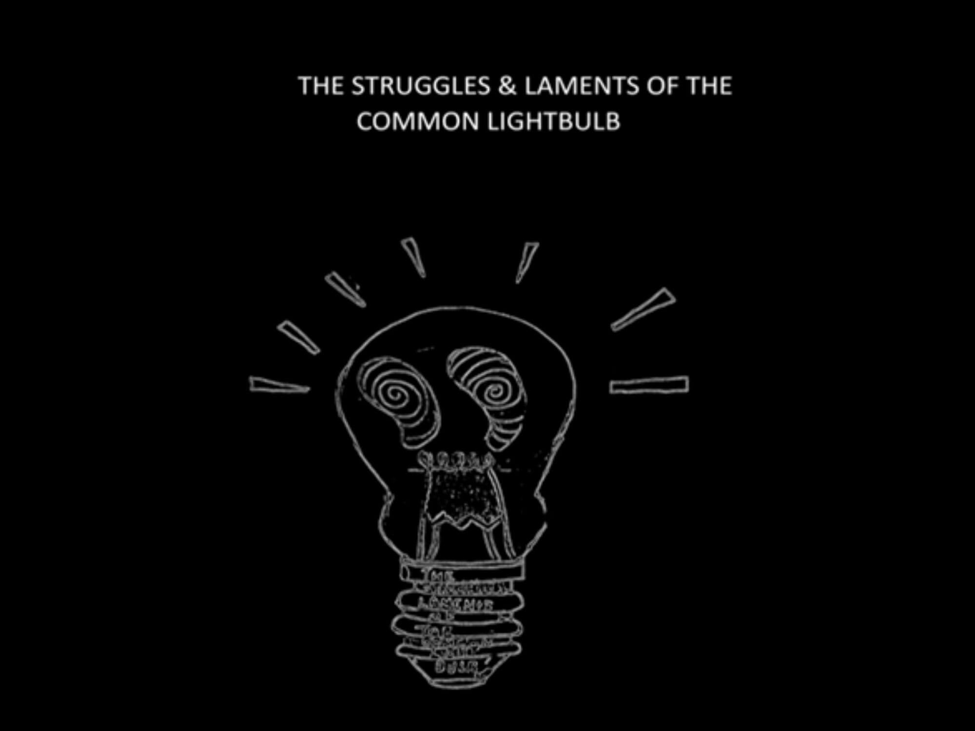 The Struggles and Laments of the Common Lightbulb by Emily Berry