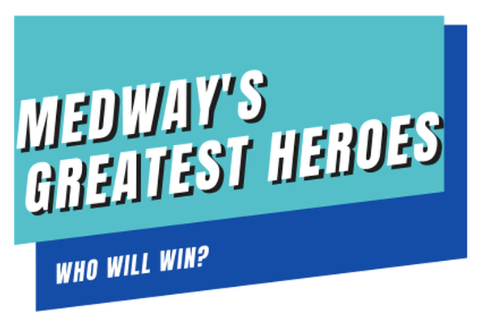 Medways Greatest Heroes